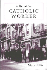 A Year at the Catholic Worker