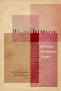 Beyond Bultmann