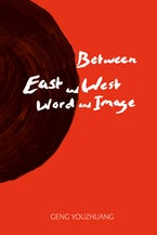 Between East and West/Word and Image