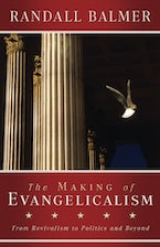 The Making of Evangelicalism