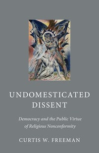 Undomesticated Dissent
