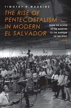 The Rise of Pentecostalism in Modern El Salvador