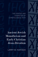 Ancient Jewish Monotheism and Early Christian Jesus-Devotion