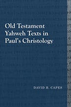 Old Testament Yahweh Texts in Paul's Christology
