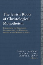 The Jewish Roots of Christological Monotheism