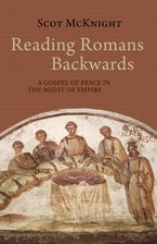 Reading Romans Backwards