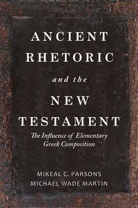 Ancient Rhetoric and the New Testament