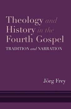 Theology and History in the Fourth Gospel