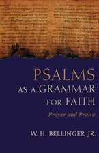 Psalms as a Grammar for Faith