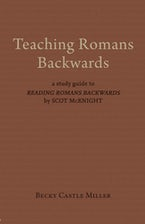 Teaching Romans Backwards