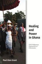 Healing and Power in Ghana