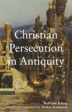 Christian Persecution in Antiquity