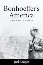 Bonhoeffer's America