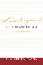 Kierkegaard on Faith and the Self