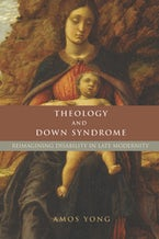 Theology and Down Syndrome