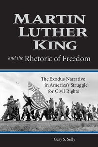 Martin Luther King and the Rhetoric of Freedom