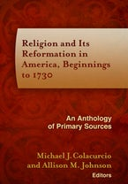 Religion and Its Reformation in America, Beginnings to 1730