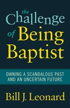 The Challenge of Being Baptist