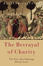 The Betrayal of Charity