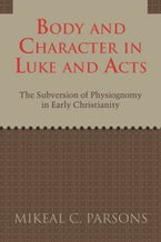 Body and Character in Luke and Acts