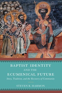 Baptist Identity and the Ecumenical Future