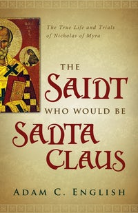 The Saint Who Would Be Santa Claus