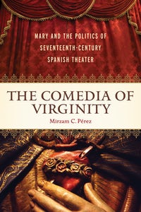 The <em>Comedia </em>of Virginity