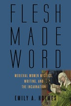Flesh Made Word