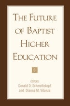 The Future of Baptist Higher Education