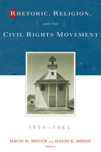 Rhetoric, Religion, and the Civil Rights Movement, 1954-1965