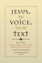Jesus, the Voice, and the Text