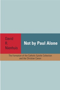 Not By Paul Alone