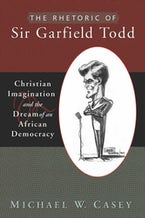 The Rhetoric of Sir Garfield Todd